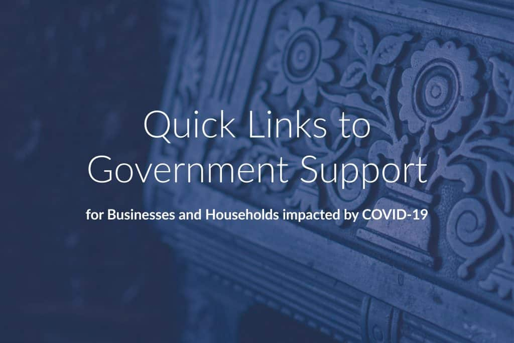 Quick Links To Government Support For Businesses And Households Impacted By Covid-19